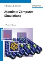 Atomistic Computer Simulations ebook by David R. Bowler,Veronika Brázdová