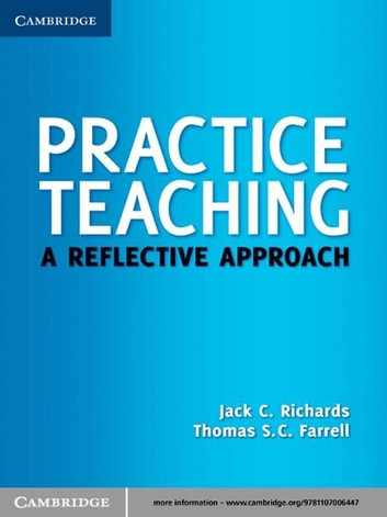 Practice Teaching - A Reflective Approach ebook by Jack C. Richards,Thomas S. C. Farrell