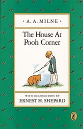 The House At Pooh Corner Deluxe Edition ebook by A. A. Milne