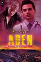 Aden (New Mexico Stories #1) ebook by AC Katt