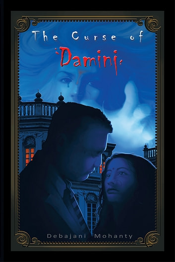 The Curse of Damini ebook by Debajani Mohanty