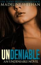 Undeniable ebooks by Madeline Sheehan