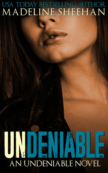 Undeniable ebook by Madeline Sheehan