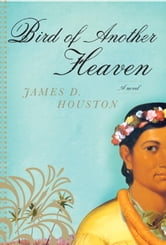 Bird of Another Heaven ebook by James D. Houston