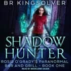 Shadow Hunter audiobook by BR Kingsolver, Madeleine Dauer