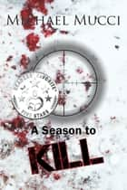A Season to Kill ebook by Michael Mucci