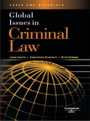 Global Issues in Criminal Law ebook by Linda Carter,Christopher Blakesley,Peter Henning