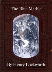 The Blue Marble ebook by Henry Lockworth,Eliza Chairwood,Bradley Smith