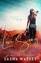 Love Song ebook by Sasha Wasley