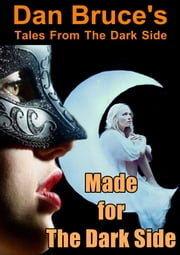 Made for The Dark Side ebook by Dan Bruce