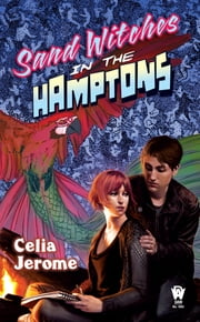 Sand Witches in the Hamptons - A Willow Tate Novel ebook by Celia Jerome