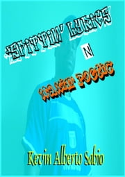 Spittin' Lyrics N Waxin' Poetic ebook by Kevin Alberto Sabio