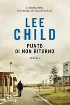 Punto di non ritorno ebook by Lee Child,Adria Tissoni