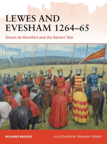 Lewes and Evesham 1264–65 - Simon de Montfort and the Barons' War ebook by Richard Brooks