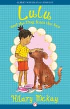 Lulu and the Dog from the Sea ebook by Hilary McKay,Priscilla Lamont