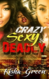 Crazy, Sexy & Deadly ebook by Kisha Green