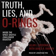 Truth, Lies, and O-Rings - Inside the Space Shuttle Challenger Disaster audiobook by Allan J. McDonald