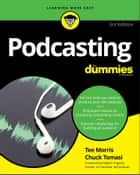 Podcasting For Dummies ebook by Tee Morris, Chuck Tomasi