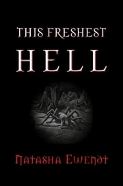 This Freshest Hell ebook by Natasha Ewendt