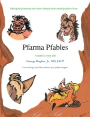 Pfarma Pfables - Anticipating business and career changes from animal points-of-view ebook by George Hughes