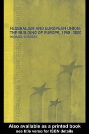 Federalism and the European Union ebook by Burgess, Michael