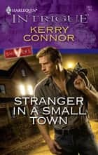 Stranger in a Small Town ebook by Kerry Connor
