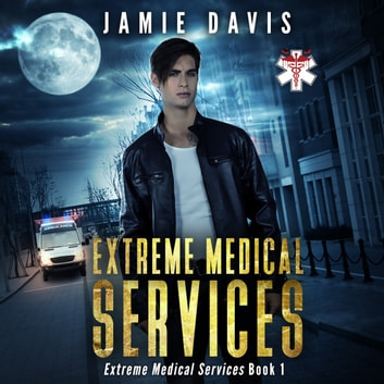 Extreme Medical Services - Medical Care on the Fringes of Humanity audiobook by Jamie Davis