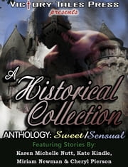 A Historical Collection Anthology: Sweet/Sensual ebook by VTP Anthologies
