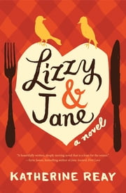 Lizzy and Jane ebook by Katherine Reay