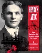 Henry's Attic ebook by Ford R. Bryan