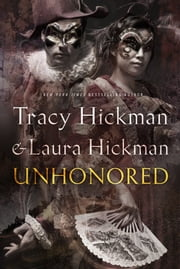 Unhonored - Book Two of The Nightbirds ebook by Tracy Hickman,Laura Hickman