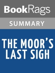 The Moor's Last Sigh by Salman Rushdie Summary & Study Guide ebook by BookRags