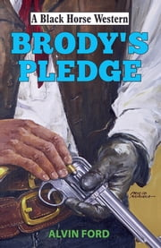 Brody's Pledge ebook by Alvin Ford