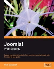 Joomla! Web Security ebook by Tom Canavan