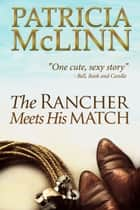 The Rancher Meets His Match, Bardville, Wyoming Trilogy ebook by Patricia McLinn