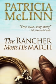 The Rancher Meets His Match (Bardville, Wyoming Trilogy) ebook by Patricia McLinn