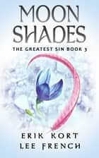 Moon Shades ebook by Lee French, Erik Kort