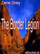The Border Legion ebook by Zane Grey