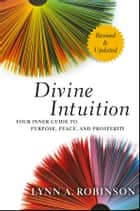 Divine Intuition ebook by Lynn A. Robinson
