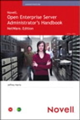 Novell Open Enterprise Server Administrator's Handbook, NetWare Edition ebook by Jeffrey Harris