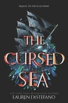 The Cursed Sea ebook by Lauren DeStefano