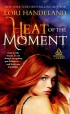 Heat of the Moment - Sisters of the Craft ebook by