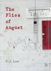 The Flies of August ebook by P. J. Lee