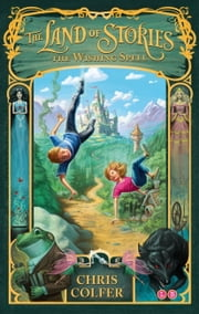 The Land of Stories: The Wishing Spell - Book 1 ebook by Chris Colfer