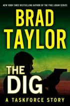 The Dig ebook by Brad Taylor