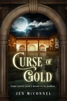 Curse of Gold ebook by Jen McConnel
