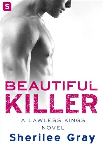 Beautiful Killer - A Lawless Kings Romance ebook by Sherilee Gray