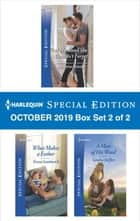Harlequin Special Edition October 2019 - Box Set 2 of 2 ebook by Christine Rimmer, Teresa Southwick, Sandra Steffen
