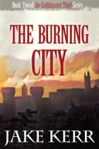 The Burning City ebook by Jake Kerr