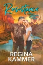 Resistance - A Common Elements Romance ebook by Regina Kammer